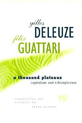 A Thousand Plateaus By Deleuze, Gilles/ Guattari, Felix/ Massumi, Brian